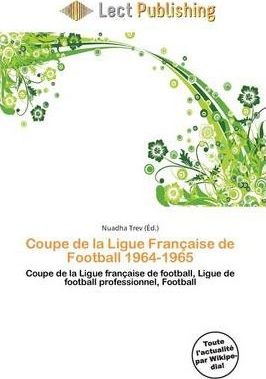 Coupe de La Ligue Fran Aise de Football 1964-1965