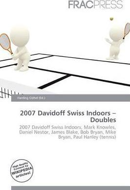 2007 Davidoff Swiss Indoors - Doubles