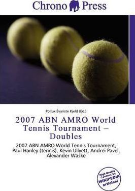 2007 Abn Amro World Tennis Tournament - Doubles