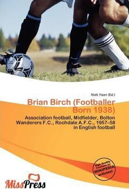 Brian Birch (Footballer Born 1938)