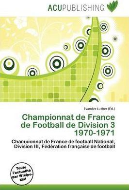 Championnat de France de Football de Division 3 1970-1971