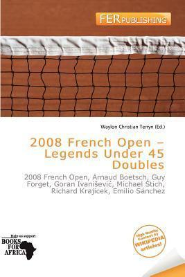 2008 French Open - Legends Under 45 Doubles