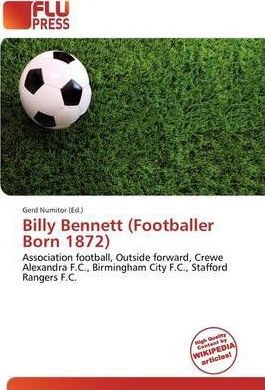 Billy Bennett (Footballer Born 1872)