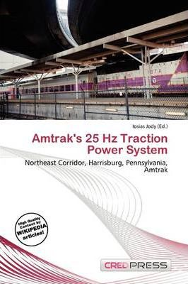 Amtrak's 25 Hz Traction Power System