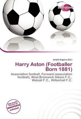 Harry Aston (Footballer Born 1881)