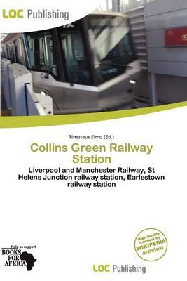 Collins Green Railway Station