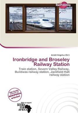 Ironbridge and Broseley Railway Station