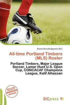 All-Time Portland Timbers (MLS) Roster