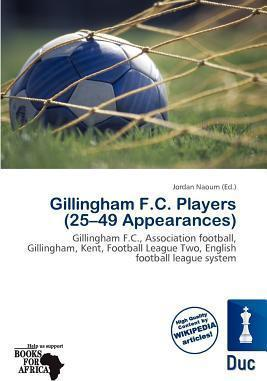 Gillingham F.C. Players (25-49 Appearances)