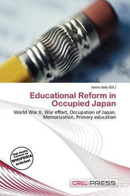 Educational Reform in Occupied Japan