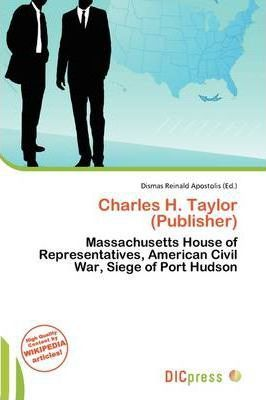 Charles H. Taylor (Publisher)