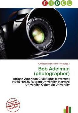 Bob Adelman (Photographer)