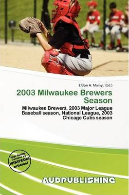 2003 Milwaukee Brewers Season