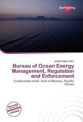 Bureau of Ocean Energy Management, Regulation and Enforcement