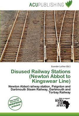 Disused Railway Stations (Newton Abbot to Kingswear Line)