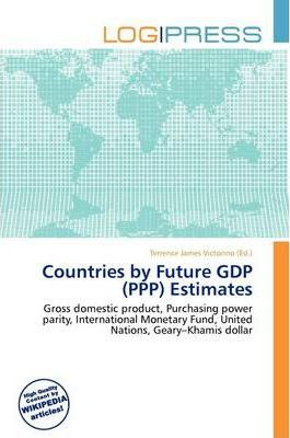 Countries by Future Gdp (PPP) Estimates