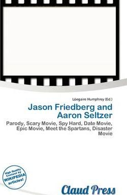 Jason Friedberg and Aaron Seltzer