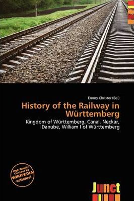 History of the Railway in W Rttemberg