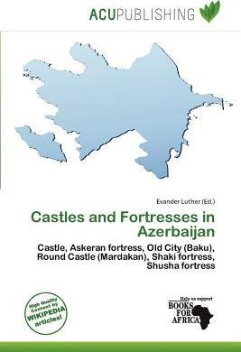 Castles and Fortresses in Azerbaijan