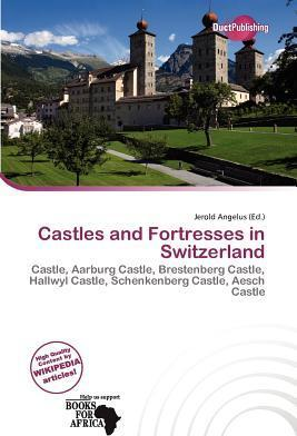 Castles and Fortresses in Switzerland