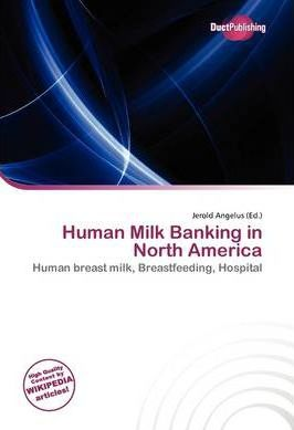 Human Milk Banking in North America