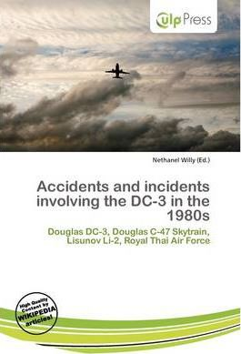Accidents and Incidents Involving the DC-3 in the 1980s