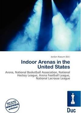 Indoor Arenas in the United States