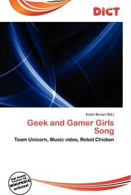 Geek and Gamer Girls Song