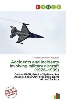 Accidents and Incidents Involving Military Aircraft (1925-1939)