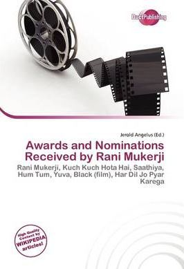 Awards and Nominations Received by Rani Mukerji