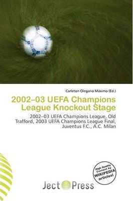 2002-03 Uefa Champions League Knockout Stage