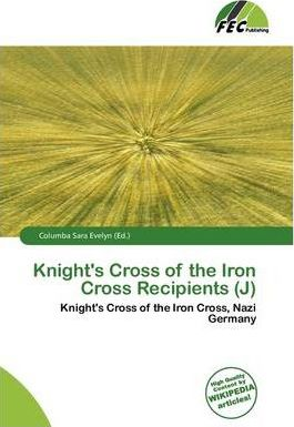 Knight's Cross of the Iron Cross Recipients (J)