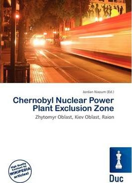 Chernobyl Nuclear Power Plant Exclusion Zone
