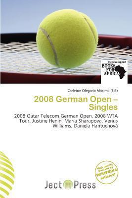 2008 German Open - Singles