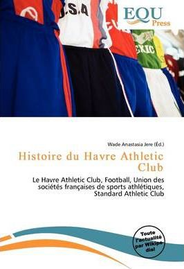 Histoire Du Havre Athletic Club