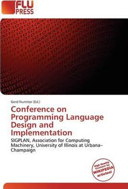 Conference on Programming Language Design and Implementation
