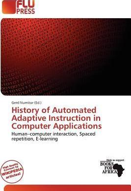 History of Automated Adaptive Instruction in Computer Applications