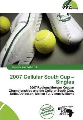 2007 Cellular South Cup - Singles
