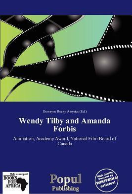 Wendy Tilby and Amanda Forbis