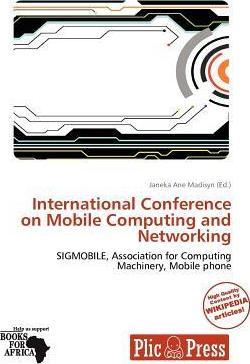 International Conference on Mobile Computing and Networking