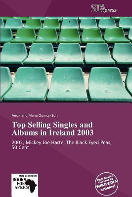 Top Selling Singles and Albums in Ireland 2003