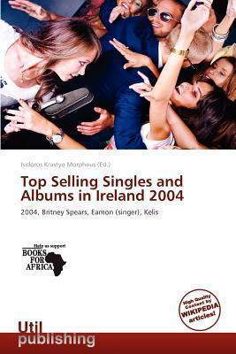 Top Selling Singles and Albums in Ireland 2004