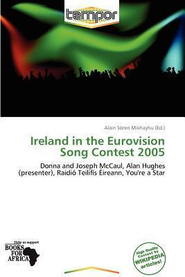 Ireland in the Eurovision Song Contest 2005