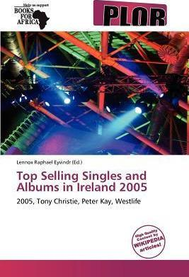 Top Selling Singles and Albums in Ireland 2005