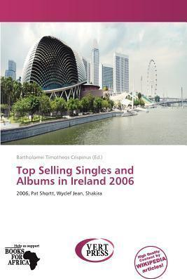 Top Selling Singles and Albums in Ireland 2006
