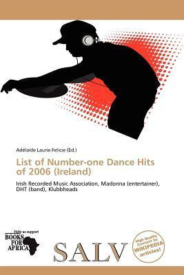 List of Number-One Dance Hits of 2006 (Ireland)