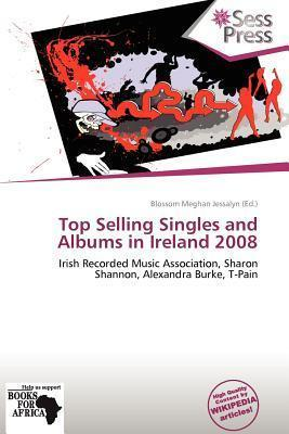 Top Selling Singles and Albums in Ireland 2008