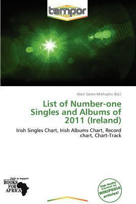 List of Number-One Singles and Albums of 2011 (Ireland)