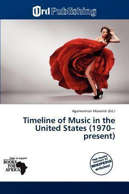 Timeline of Music in the United States (1970-Present)