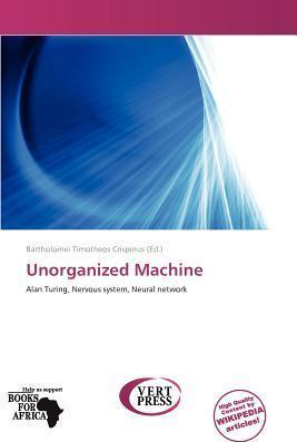 Unorganized Machine